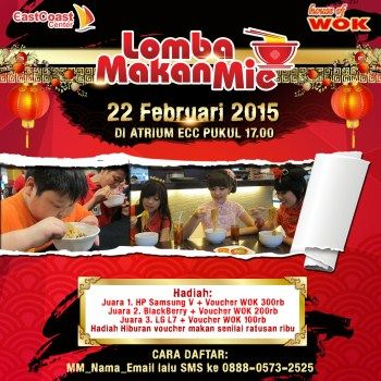 East Coast Center & House of WOK Proudly Present : Lomba Makan Mie 22 Februari 2015 At Atrium East Coast Center – Surabaya 19.00 - Selesai http://eventsurabaya.net/lomba-makan-mie-2/