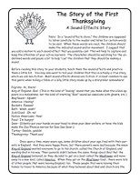 Thanksgiving Sound Effects Story  This is a free download on my blog!  It helps kids learn the story of the first Thanksgiving in a fun way.  Check it out at http://heidisongs.blogspot.com/2010/11/turkey-talk-2-week-13.html.