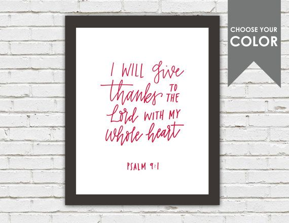 """SALE Art Print """" Psalm 9:1  I will give thanks to the Lord with my whole heart"""" Hand Lettered Calligraphy Scripture Art Print, designed by Instead of Ashes. Part of the Instead of Ashes Summer Sale. #insteadofashes #beautypluspaper #scripture #christian #decor #Bible #verse #psalm #lettering #thanks #thankful #calligraphy #lettering #lettered #design #decor #art"""