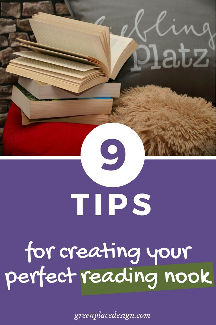 9 tips for creating your perfect reading nook | Green Place Design | Create your own cozy place with these simple DIY tips. Design your relaxing retreat with comfortable seating and style it with the favorite decor objects. Personalize the reading nook as you want and enjoy it! #interiordesign #homedecor #decorideas #inspiration #diydecor #diy #readingnook #readingcorner #greenplacedesign