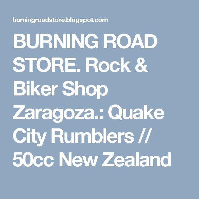 BURNING ROAD STORE. Rock & Biker Shop Zaragoza.: Quake City Rumblers // 50cc New Zealand