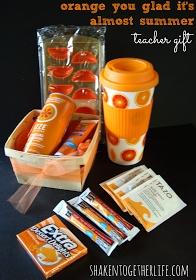 orange you glad it's almost summer teacher appreciation gift at shakentogetherlife.com