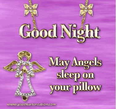 Good Night May Angels sleep on your pillow