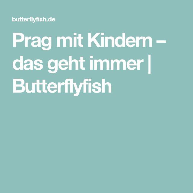 Prag mit Kindern – das geht immer | Butterflyfish