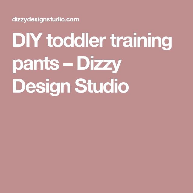 DIY toddler training pants – Dizzy Design Studio