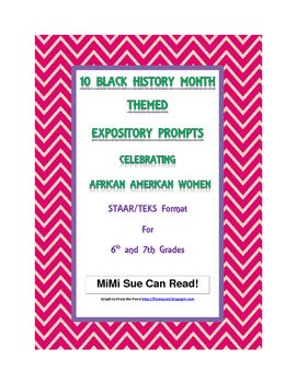 This set includes 10 Black History Month - Themed Expository Writing Prompts presented in the Texas STAAR/TEKS Format.  They are targeted for 6th and 7th Grades. Each prompt includes a READ, STIMULUS, THINK, and WRITE/EXPLAIN just as is found in the STAAR Expository Writing Assessment.