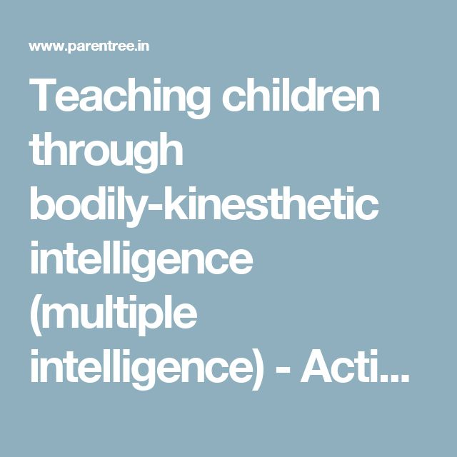 bodily kinesthetic intelligence in my life Bodily-kinesthetic intelligence  existential intelligence is a concern with ultimate life issues  in intelligence reframed: multiple intelligences in the.
