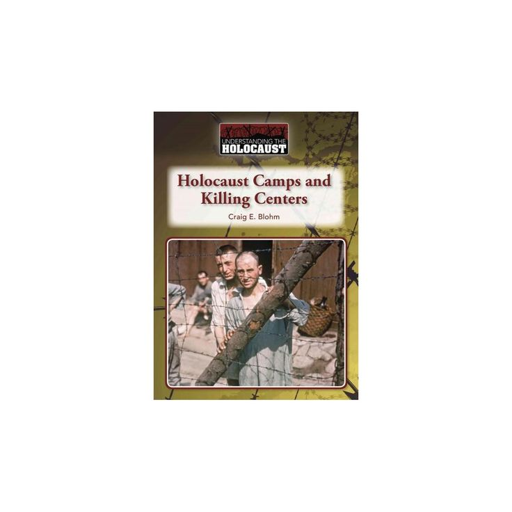 Holocaust Camps and Killing Centers ( Understanding the Holocaust) (Hardcover)