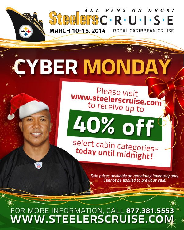 Steelers Cruise: CYBER MONDAY - Visit www.steelerscruise.com to receive up to 40% OFF select cabin categories - today until midnight! Sale p...