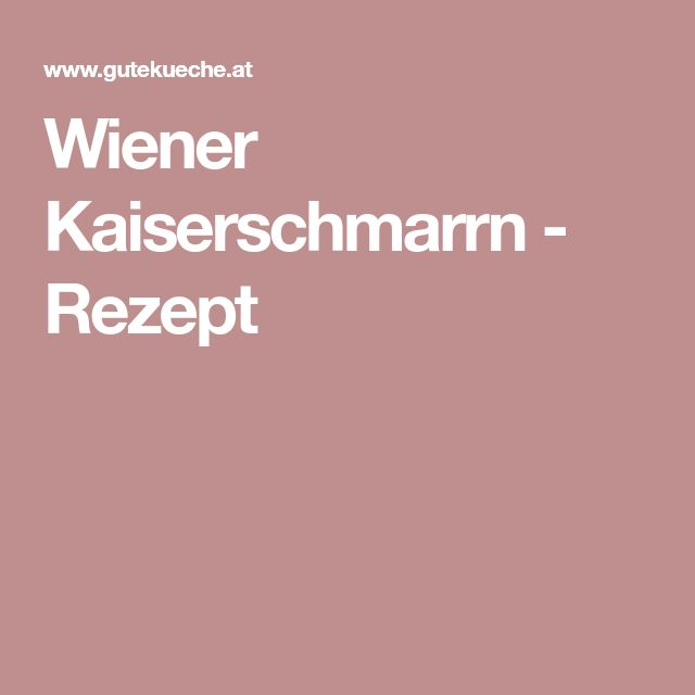Wiener Kaiserschmarrn - Rezept