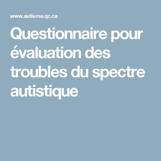 Questionnaire pour évaluation des troubles du spectre autistique