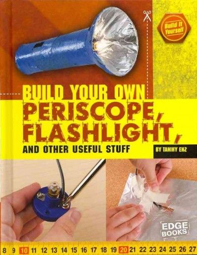Provides children with instructions and tips on how to build a variety of useful objects