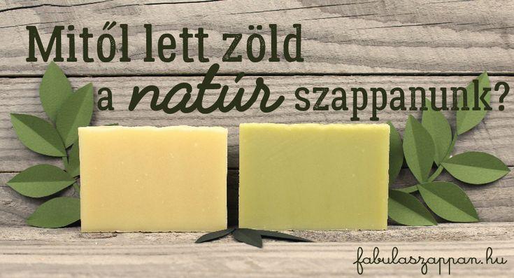 Mitől lett zöld a natúr szappanunk?