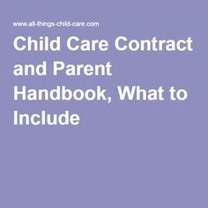 Child Care Contract and Parent Handbook, What to Include