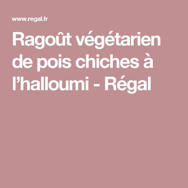 Ragoût végétarien de pois chiches à l'halloumi - Régal