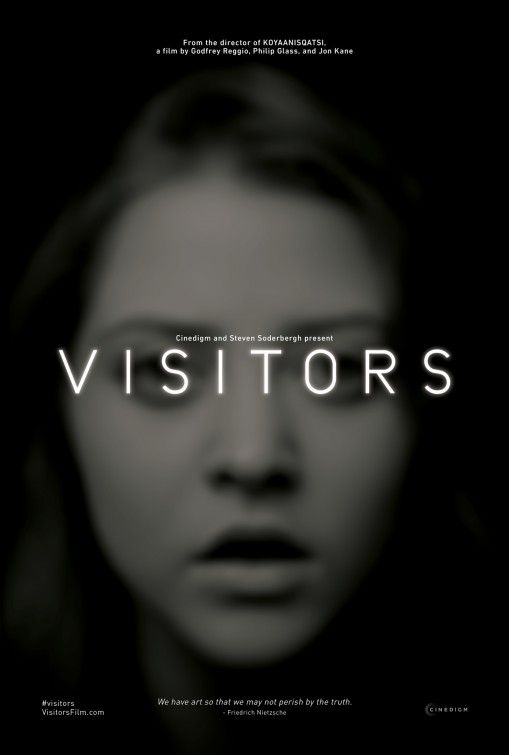 Visitors (2013-Documentary) Director Godfrey Reggio reveals humanity's trance-like relationship with technology, which, when commandeered by extreme emotional states, produces massive effects far beyond the human species.