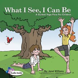 What I See, I Can Be - A Guided Yoga Flow for Children - The Kids ...