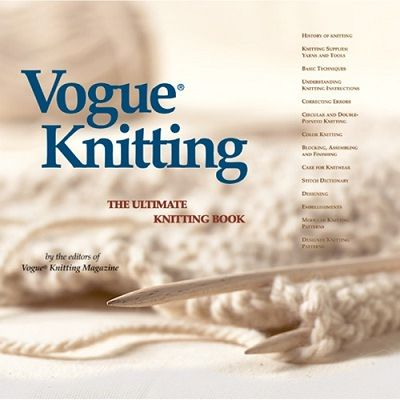 Vogue Knitting. The Ultimate Knitting Book http://www.sixthandspringbooks.com/