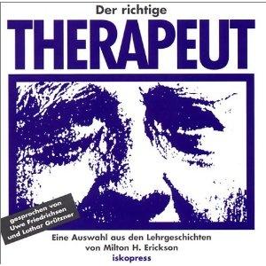 Der richtige Therapeut. CD: Eine Auswahl aus den Lehrgeschichten von Milton H. Erickson
