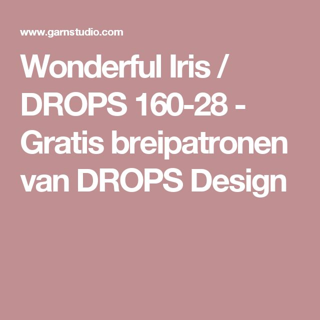 Wonderful Iris / DROPS 160-28 - Gratis breipatronen van DROPS Design