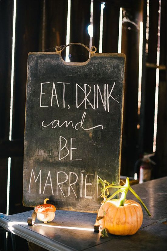 eat drink and be married sign rustic chalkboard sign #diy #rusticwedding #weddingchicks http://www.weddingchicks.com/2014/03/26/rustic-romance-wedding/