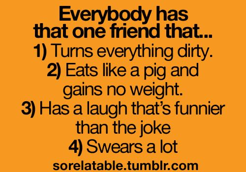 I guess I'd be that friend then. Except, I do gain weight, just not a lot.