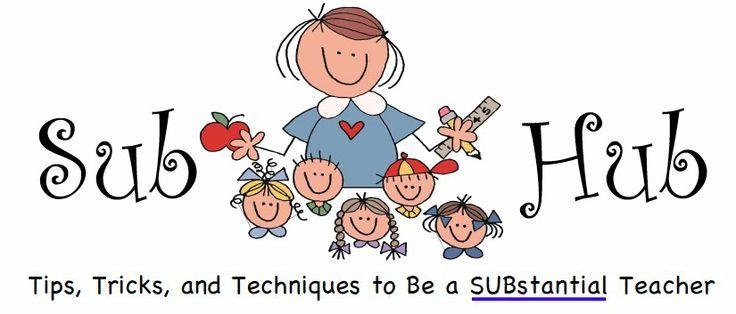 Sub Hub - a blog of tips, tricks, and techniques to be a SUBstantial teacher. http://subhubonline.blogspot.com/# #substituteteaching