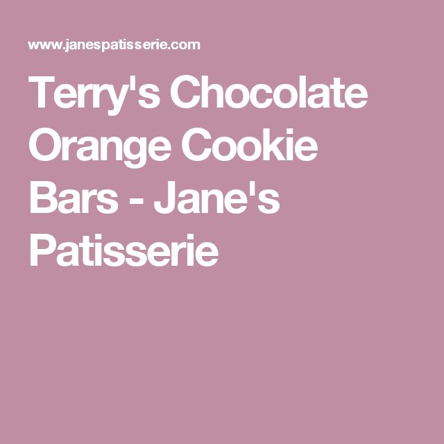 Terry's Chocolate Orange Cookie Bars - Jane's Patisserie