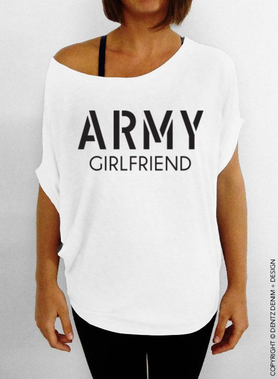 """Use coupon code """"pinterest"""" Army Girlfriend Shirt - White Longer Length Army Girlfriend Slouchy Tee (Small - Plus Sizes) by DentzDesign"""