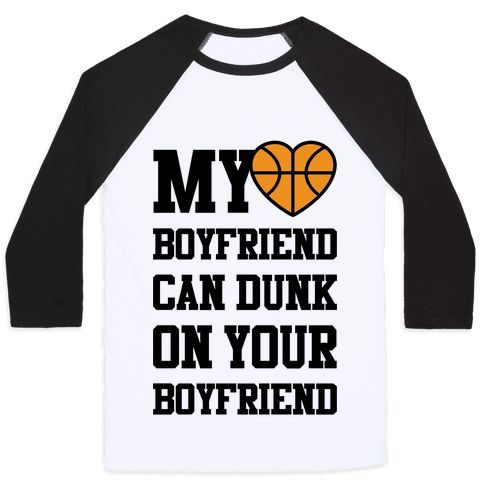 """This funny cute basketball girlfriend shirt features a heart basketball and the phrase """"my boyfriend can dunk on your boyfriend"""" and is perfect for basketball girlfriends who love their ballers and is perfect for showing your love and support on the court, at a basketball game, at basketball practice, or just hanging out watching b-ball on TV, 'cause ball is life!"""