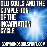 Old Souls And The Completion Of The Incarnation Cycle.............Amelia this is the one ❤️☀️