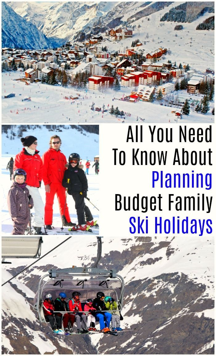 9 Tips For Planning Family Ski Holidays On A Budget Family Travel