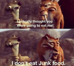 Junk food!!! - ice age dawn of the dinosaurs buck quotes - Google Search