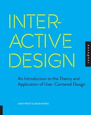 Interactive design : an introduction to the theory and application of user-centered design