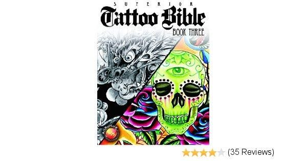 "Features: . Description:""Book Three, the newest installment in the popular Superior Tattoo Bible series, continues the tradition of offering a vast collection of only the best tattoo artwork available. Unlike the earlier Bibles, Tattoo Bible Book Three is a collection of designs from opposite ends of the spectrum. This new book contains images from both the old school and the new. Among this expanse of flash are colorful images of sacred hearts, and black and grey representations of Celtic…"