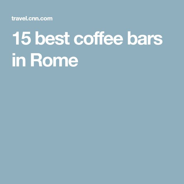 15 best coffee bars in Rome