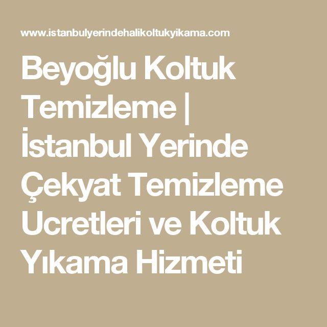 Beyoğlu Koltuk Temizleme | İstanbul Yerinde Çekyat Temizleme Ucretleri ve Koltuk Yıkama Hizmeti