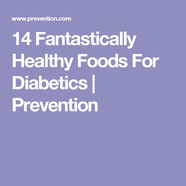 14 Fantastically Healthy Foods For Diabetics | Prevention