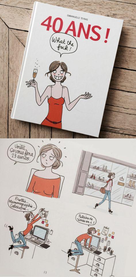 Emmanuelle Teyrasse, raconte sa vie de femme de 40 ans, dans une BD très sympathique.