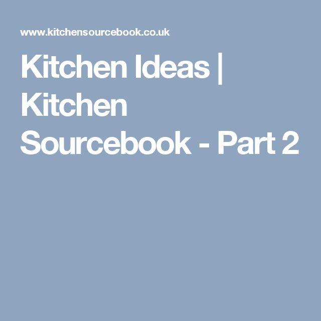 Kitchen Ideas | Kitchen Sourcebook - Part 2