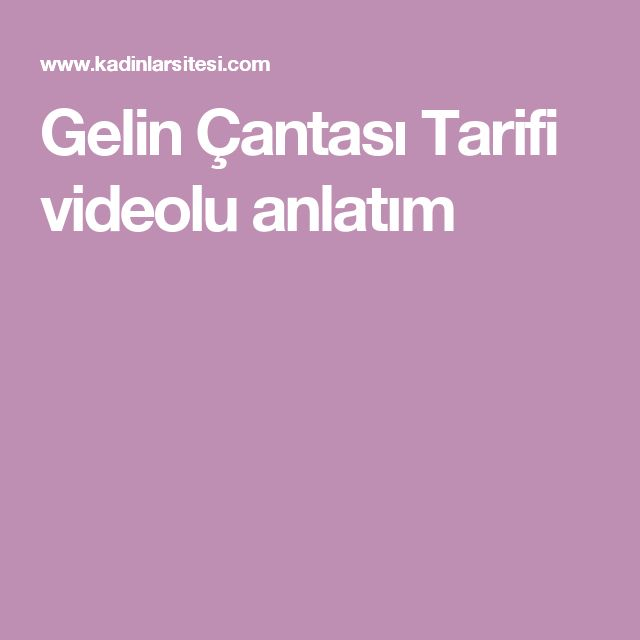 Gelin Çantası Tarifi videolu anlatım