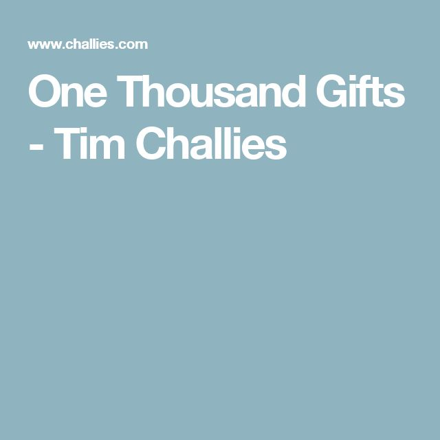 One Thousand Gifts - Tim Challies