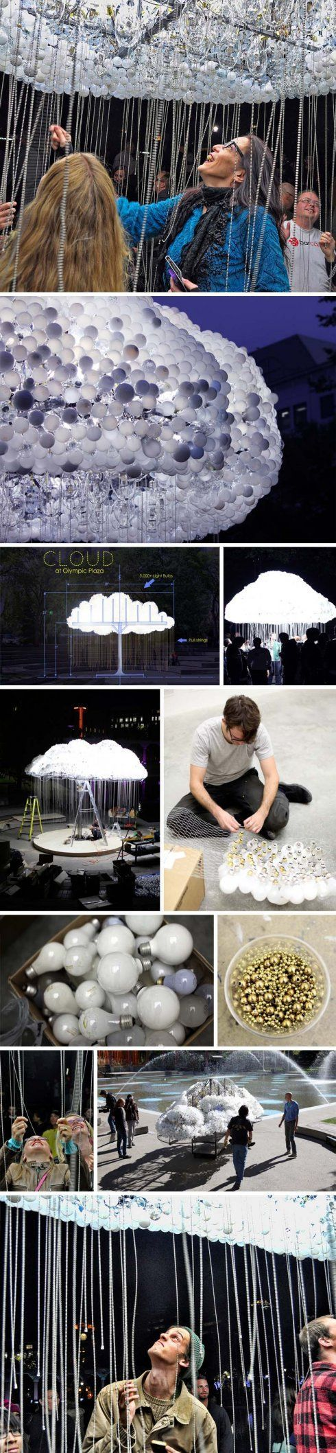 Made with more than 5,000 reappropriated domestic light bulbs (only one in every six bulbs actually needs to glow), in addition to compact fluorescent bulbs and chain pull strings, Cloud invites viewers to wander through a rain of pull strings switching lights on and off. When audiences activate the Cloud's inner sphere of light bulbs it creates the illusion of lightning on the cloud's surface.