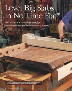 Nick Offerman is featured in this Fine Woodworking Magazine Article. View the article and check out his shopmade Router Jig to level Nakashima Style furniture.