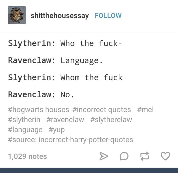 honestly, this is accurate. my friend always tells me to watch my language