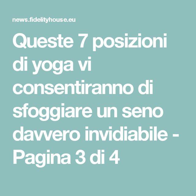 Queste 7 posizioni di yoga vi consentiranno di sfoggiare un seno davvero invidiabile - Pagina 3 di 4
