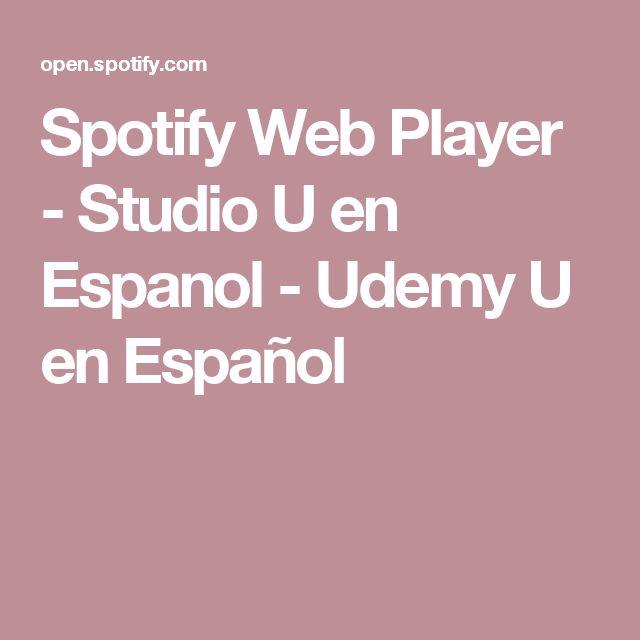 Spotify Web Player - Studio U en Espanol - Udemy U en Español