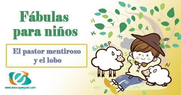 El Pastorcito Mentiroso Y El Lobo Fabulas Con Moraleja Para Ninos Moralejas Para Ninos Fabulas Para Ninos Fabulas Cortas