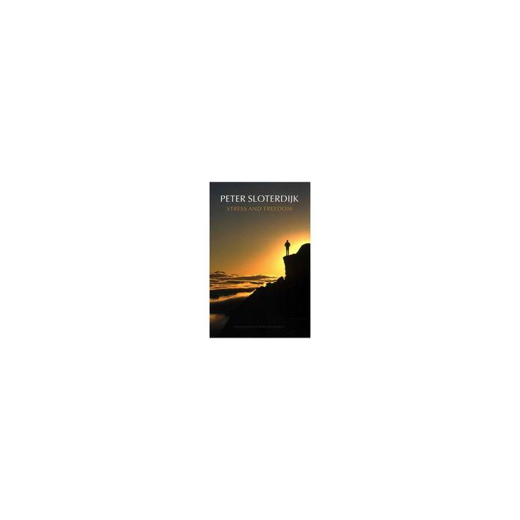 Stress and Freedom (Paperback) (Peter Sloterdijk)