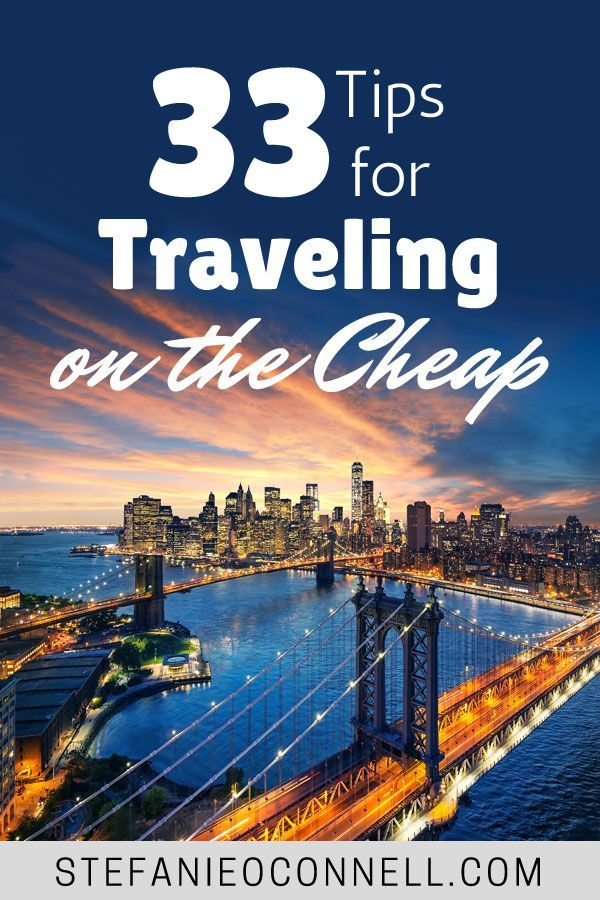 33 travel tips for seeing the world on a budget